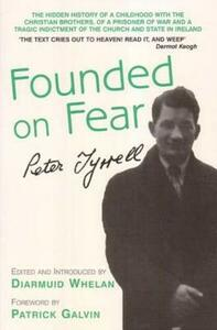 """""""Founded on Fear"""": Letterfrack Industrial School, War and Exile by Peter Tyrrell - cover"""