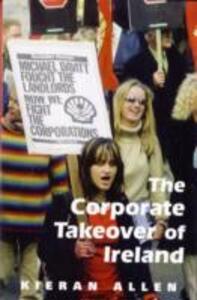 The Corporate Takeover of Ireland - Kieran Allen - cover