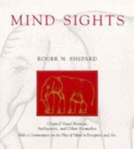Mind Sights: Original Visual Illusions, Ambiguities, and Other Anomalies - Roger N. Shepard - cover
