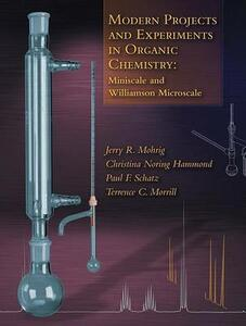 Modern Projects and Experiments in Organic Chemistry: Miniscale and Williamson Microscale - Jerry R. Mohrig,etc.,Christina Noring Hammond - cover