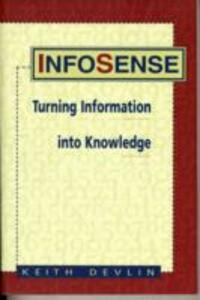 Infosense: Turning Data and Information into Knowledge - Keith Devlin - cover