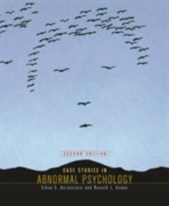 Case Studies in Abnormal Psychology - Ethan E. Gorenstein,Ronald J. Comer,Ronald J. Comer - cover