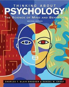 Thinking About Psychology: The Science of Mind and Behavior - Charles T. Blair-Broeker,Randal M. Ernst - cover