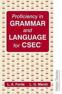 Proficiency in Grammar and Language for CSEC - Louis A. Forde,L.G. Marsh - cover
