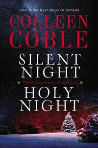 Silent Night, Holy Night: A Colleen Coble Christmas Collection - Colleen Coble - cover