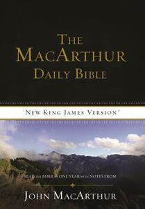 NKJV, The MacArthur Daily Bible, Paperback: Read Through the Bible in One Year, with Notes from John MacArthur - Thomas Nelson - cover