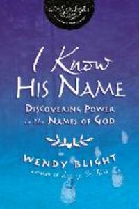 Unveiling God: Discovering the Power in the Names of God - Wendy Blight - cover
