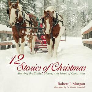 12 Stories of Christmas - Robert J. Morgan - cover