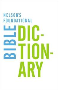 Nelson's Foundational Bible Dictionary - Katherine Harris - cover