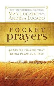 Pocket Prayers: 40 Simple Prayers that Bring Peace and Rest - Max Lucado - cover