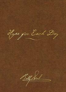 Hope for Each Day Signature Edition: Words of Wisdom and Faith - Billy Graham - cover