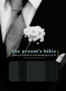 The Groom's Bible: Preparing Spiritually for the Most Important Day of Your Life - cover