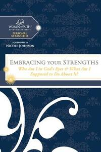 Embracing Your Strengths: Who Am I in God's Eyes? (And What Am I Supposed to Do about it?) - Women of Faith - cover