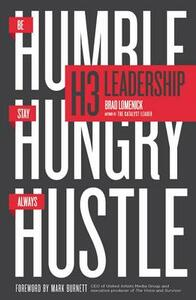 H3 Leadership: Be Humble. Stay Hungry. Always Hustle. - Brad Lomenick - cover