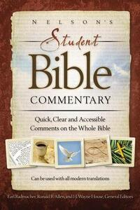 Nelson's Student Bible Commentary: Quick, Clear and Accessible Comments on the Whole Bible - Thomas Nelson - cover
