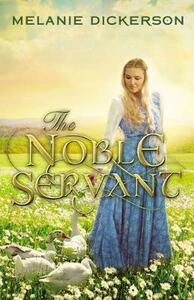 The Noble Servant - Melanie Dickerson - cover