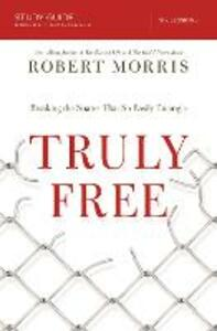 Truly Free Study Guide: Breaking the Snares That So Easily Entangle - Robert Morris - cover