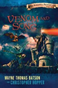 Venom and Song: The Berinfell Prophecies Series - Book Two - Wayne Thomas Batson,Christopher Hopper - cover