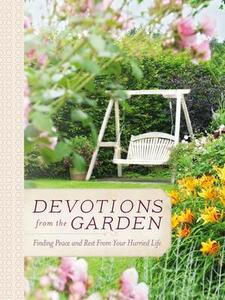 Devotions from the Garden: Finding Peace and Rest in Your Busy Life - Miriam Drennan - cover