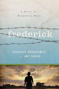Frederick: A Story of Boundless Hope - Frederick Ndabaramiye - cover