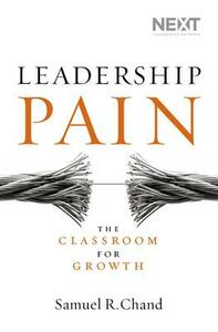 Leadership Pain: The Classroom for Growth - Samuel Chand - cover