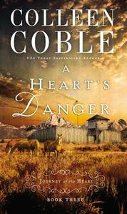 A Heart's Danger - Colleen Coble - cover