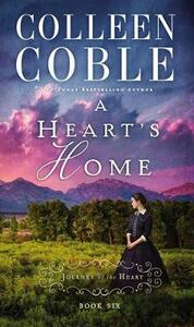 A Heart's Home - Colleen Coble - cover