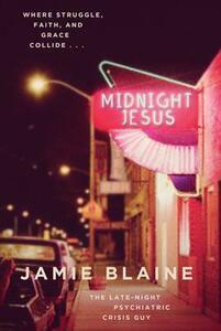 Midnight Jesus: Where Struggle, Faith, and Grace Collide . . . - Jamie Blaine - cover