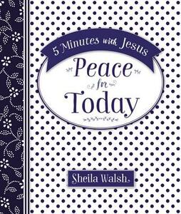 5 Minutes with Jesus: Peace for Today - Sheila Walsh - cover