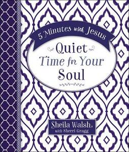 5 Minutes With Jesus: Quiet Time for Your Soul - Sheila Walsh,Sherri Gragg - cover