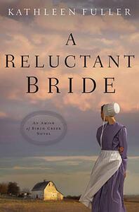 A Reluctant Bride - Kathleen Fuller - cover