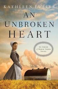 An Unbroken Heart - Kathleen Fuller - cover