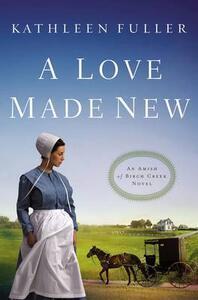 A Love Made New - Kathleen Fuller - cover