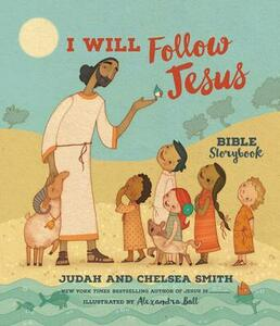 I Will Follow Jesus Bible Storybook - Judah Smith,Chelsea Smith - cover