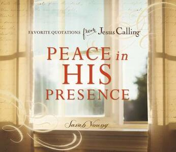 Peace in His Presence: Favorite Quotations from Jesus Calling - Sarah Young - cover