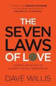 The Seven Laws of Love: Essential Principles for Building Stronger Relationships - Dave Willis - cover