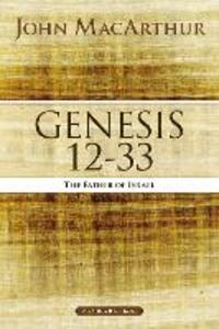 Genesis 12 to 33: The Father of Israel - John F. MacArthur - cover