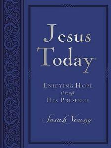 Jesus Today Large Deluxe: Experience Hope Through His Presence - Sarah Young - cover