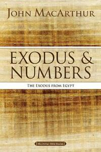 Exodus and Numbers: The Exodus from Egypt - John F. MacArthur - cover