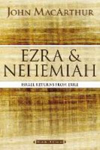 Ezra and Nehemiah: Israel Returns from Exile - John F. MacArthur - cover