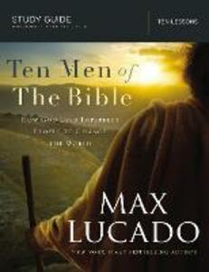 Ten Men of the Bible: How God Used Imperfect People to Change the World - Max Lucado - cover