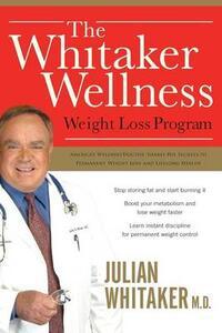 The Whitaker Wellness Weight Loss Program - Julian Whitaker - cover