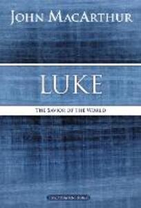 Luke: The Savior of the World - John F. MacArthur - cover