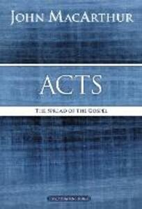 Acts: The Spread of the Gospel - John F. MacArthur - cover