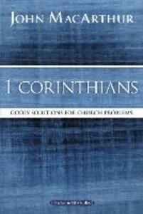 1 Corinthians: Godly Solutions for Church Problems - John F. MacArthur - cover