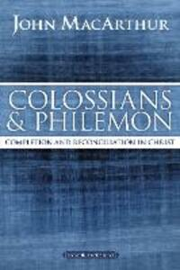 Colossians and Philemon: Completion and Reconciliation in Christ - John F. MacArthur - cover