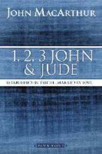 1, 2, 3 John and Jude: Established in Truth ... Marked by Love - John F. MacArthur - cover