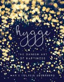 Hygge: The Danish Art of Happiness - Marie Tourell Soderberg - cover