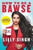 Libro in inglese How to be a BAWSE: A Guide to Conquering Life Lilly Singh