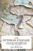 Libro in inglese The Ottoman Endgame: War, Revolution and the Making of the Modern Middle East, 1908-1923 Sean McMeekin